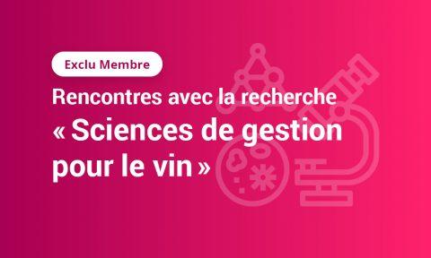 """[Exclu Membre] Rencontres avec la recherche """"Sciences de gestion pour le vin"""""""
